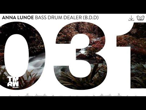 Anna Lunoe - Bass Drum Dealer (B.D.D)