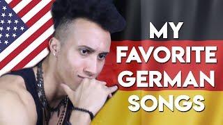 MY FAVORITE GERMAN SONGS EVER (As An American)