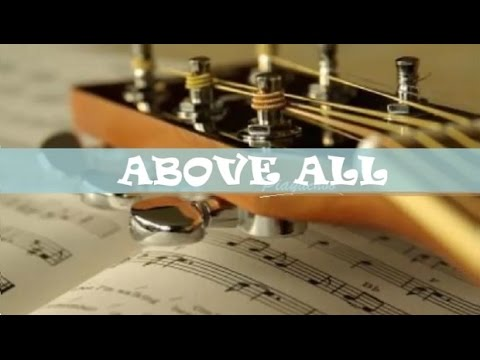 ABOVE ALL - Christian Worship Song with Chords - YouTube