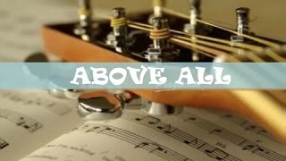 ABOVE ALL - Christian Worship Song with Chords