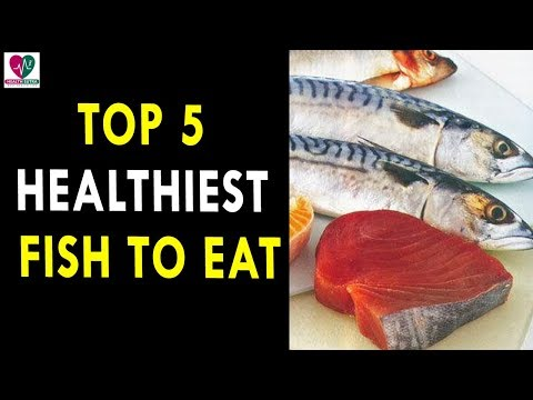 Top 5 Healthiest Fish To Eat || Health Sutra - Best Health Tips