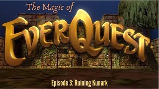 The magic of Everquest: Episode 3 The Ruins of Kunark