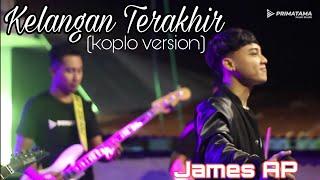 JAMES AP - KELANGAN TERAHIR (koplo version) PRIMATAMA music