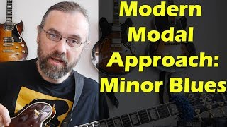 The Modern Modal Approach: Minor Blues - Jazz Scales, Exotic Scales - Guitar Lesson