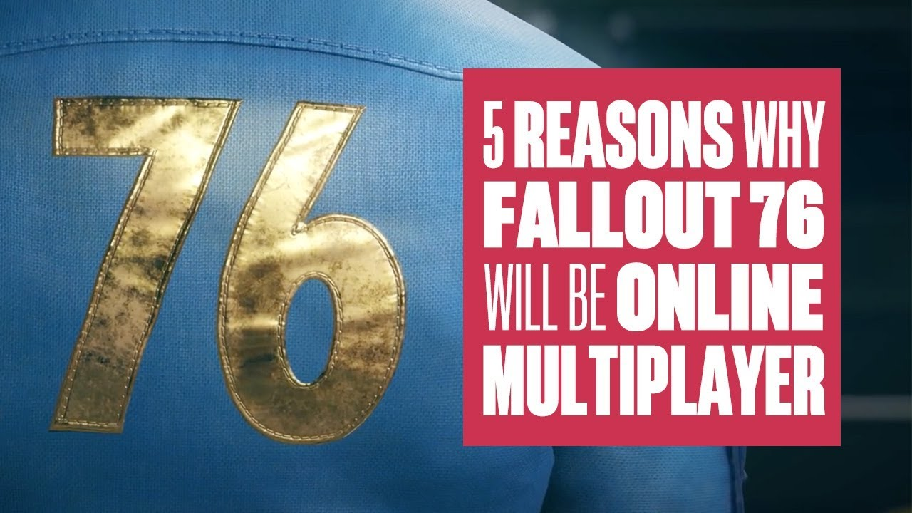 6 reasons Fallout 76 Might Be An Online Multiplayer Game (and why that could be quite exciting!)