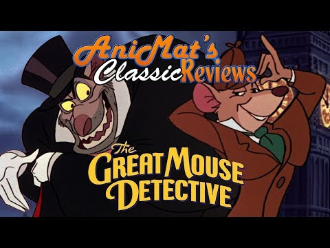The Great Mouse Detective - AniMat's Classic Reviews