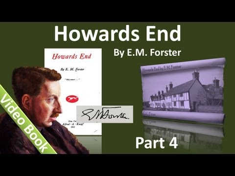 Part 4 - Howards End Audiobook by E. M. Forster (Chs 22-29)