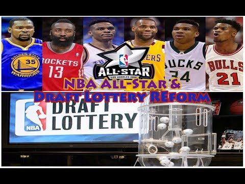 NBA Draft Lottery changes & All-Star Game reform!