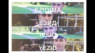 Я горжусь тем что я Езид,  I am Proud that i am Yezid