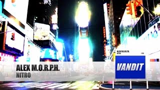 Alex M.O.R.P.H. - Nitro [Official Video]