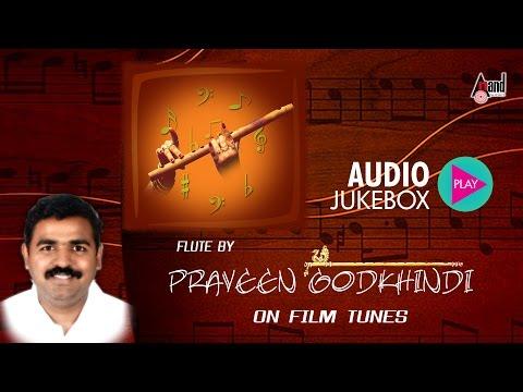 Praveen Godkhindi-On Film Tunes | Instrumental JukeBox | Praveen Godkhindi | New Kannada