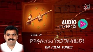 Praveen Godkhindi-On Film Tunes | Instrumental JukeBox | Praveen Godkhindi | New Kannada