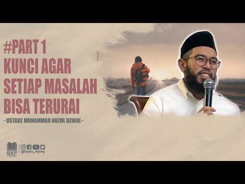 kunci-agar-setiap-masalah-terurai-|-ustadz-muhammad-nuzul-dzikri