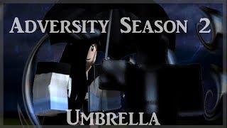 [ ROBLOX SERIES ] [Short ] [ Adversity S2 ] [ Umbrella ] (April fools )