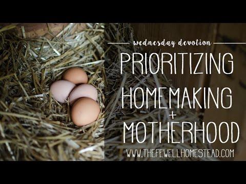 Wednesday Devotion | Prioritizing Homemaking and Motherhood