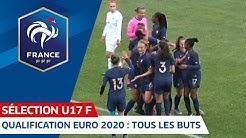 U17 Féminine : Qualifications Euro 2020, tous les buts I FFF 2019-2020