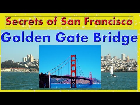 Secret of San Francisco - 20 Hidden Facts of The Golden Gate Bridge (Travel Tour Guide/History)