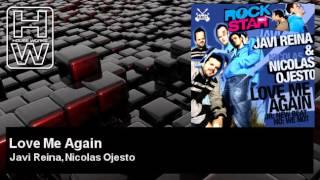 Javi Reina, Nicolas Ojesto - Love Me Again - HouseWorks