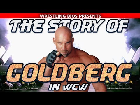 The Story of Goldberg in WCW