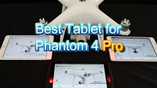 Best tablet for Phantom 4 Pro