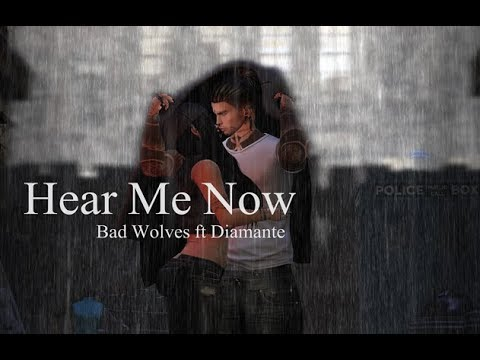Bad Wolves  - Hear Me Now Feat Diamante [Secondlife]