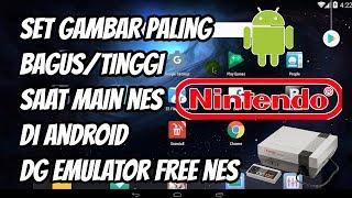 Cara Set Gambar Paling Bagus/Tinggi Saat Main NES Nintendo Di Android Dg Emulator Free Nes