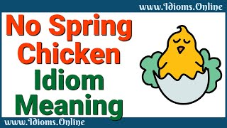 No Spring Chicken Meaning - Idiom Examples and Origin