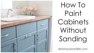 How To Paint Cabinets Without Sanding