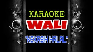 Wali - Kekasih Halal (Karaoke Tanpa Vokal)