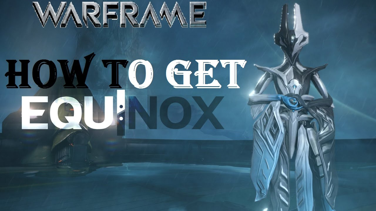 Warframe - How To Get Equinox - YouTube