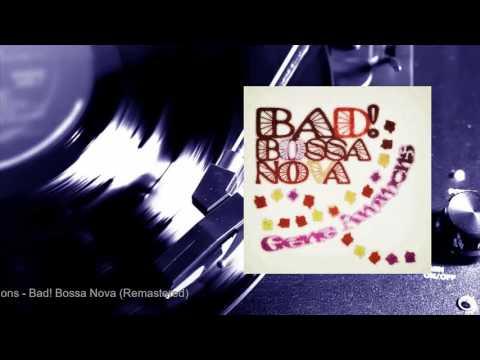 Gene Ammons - Bad! Bossa Nova (Remastered) (Full Album)