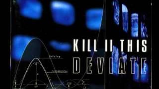 Kill II This - Deviate - Kill Your Gods HQ