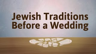 Engaged Jewish Traditions Before A Wedding