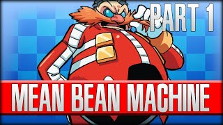 Dr Robotniks Mean Bean Machine - Part 1 - FULL OF BEANS!