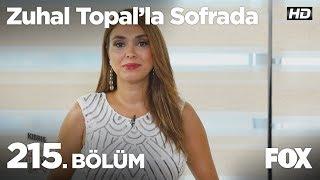 Zuhal Topal'la Sofrada 215. Bölüm