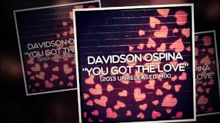Davidson Ospina - You Got The Love (2013 Main Mix)