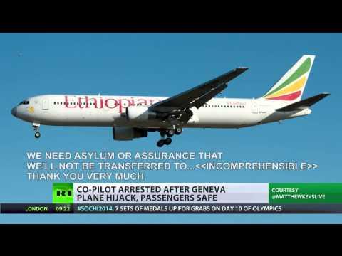 Ethiopian Airlines co-pilot hijacks plane, lands in Geneva to ask for asylum