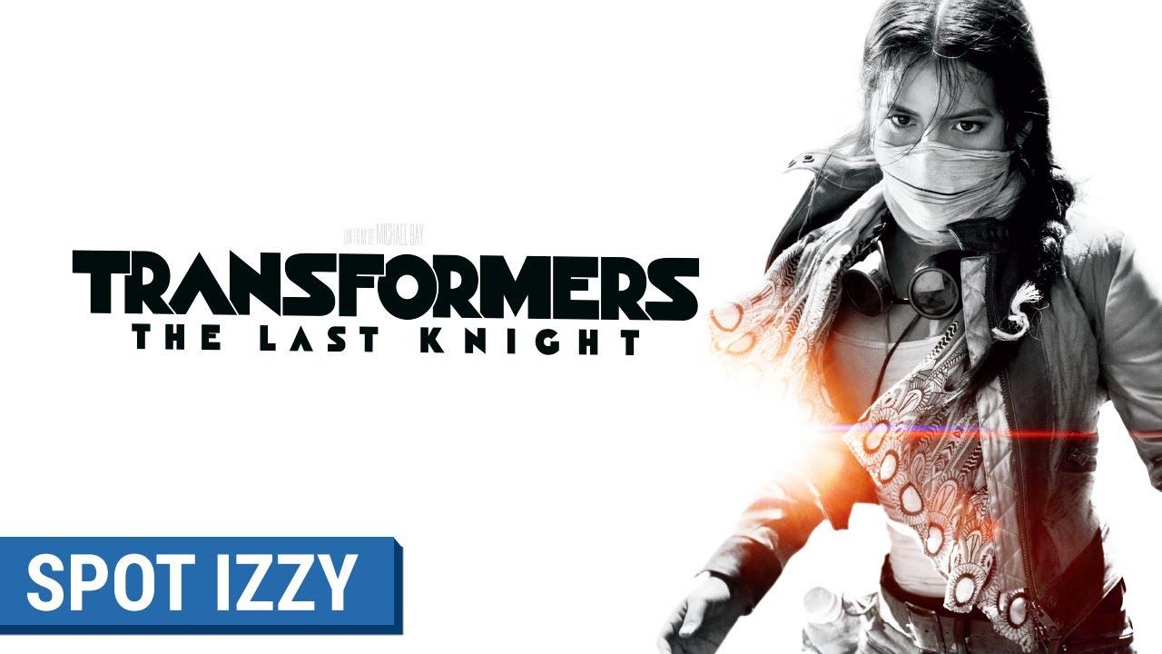 TRANSFORMERS : THE LAST KNIGHT - Spot Izzy (VF)