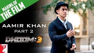 Making Of The Film - DHOOM:3 | Part 2 | Aamir Khan | Abhishek Bachchan