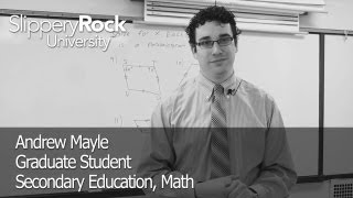 SRU Success Stories - Andrew Mayle, Graduate Student, Secondary Education, Math