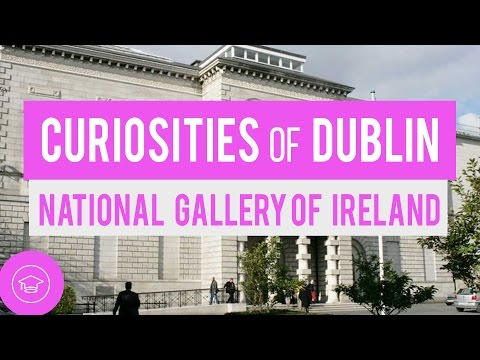Curiosities of Dublin - National Gallery of Ireland