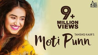 Moti Punn ( Full Song )- Tanishq Kaur | MixSingh | New Punjabi Songs 2018 | Latest Punjabi Song 2018