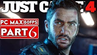 JUST CAUSE 4 Gameplay Walkthrough Part 6 [1080p HD 60FPS PC MAX SETTINGS] - No Commentary