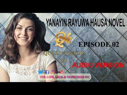 YANAYIN RAYUWA EPISODE 02    LATEST HAUSA NOVEL ...