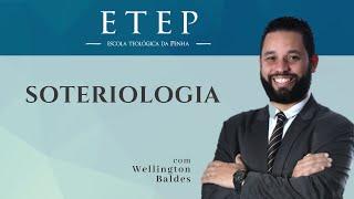 ETEP   Cristologia   Aula 04: Soteriologia - Pr. Wellington Baldes