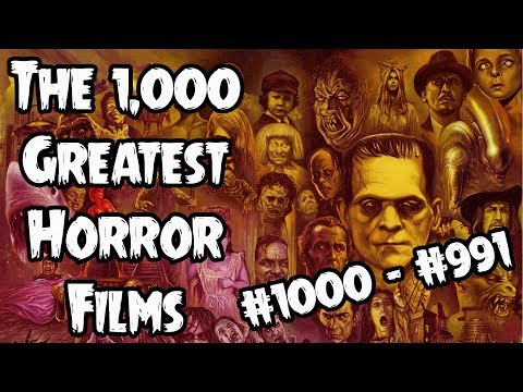 The 1,000 Greatest Horror Films (#1000 #991)