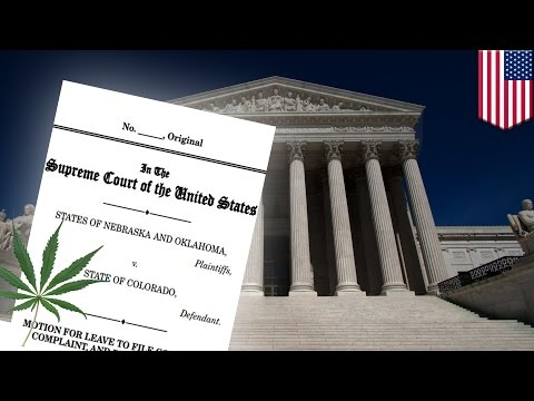 Nebraska and Oklahoma sue Colorado over marijuana legalization, say legal weed is unconstitutional