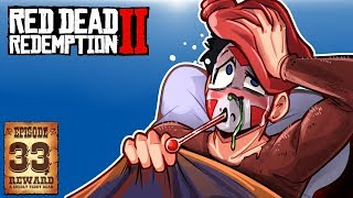 FEELING REALLY SICK, SEND NURSE! - RED DEAD REDEMPTION 2 - Ep. 33!