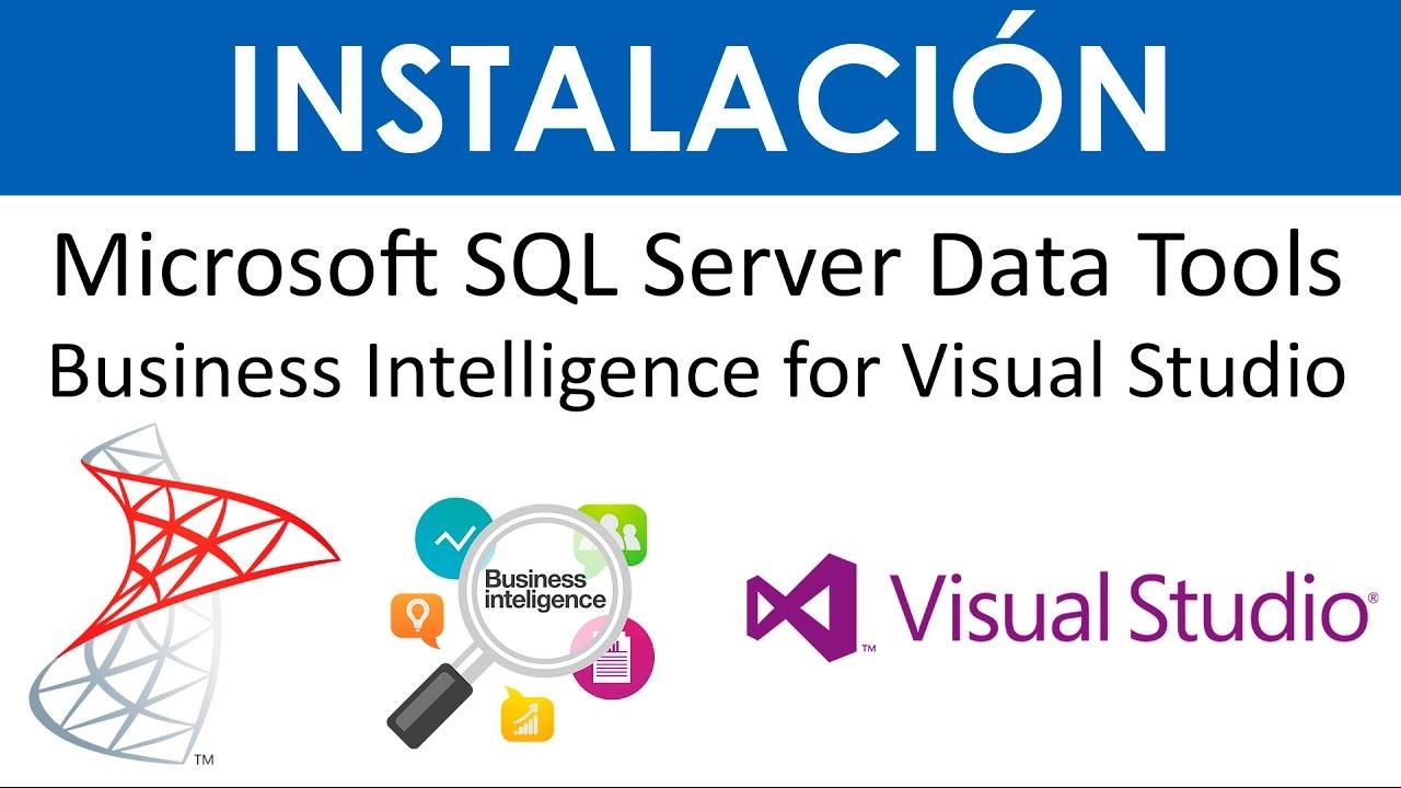 Instalación de Microsoft SQL Server Data Tools - Business Intelligence for  Visual Studio