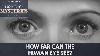 How Far Can the Human Eye See?